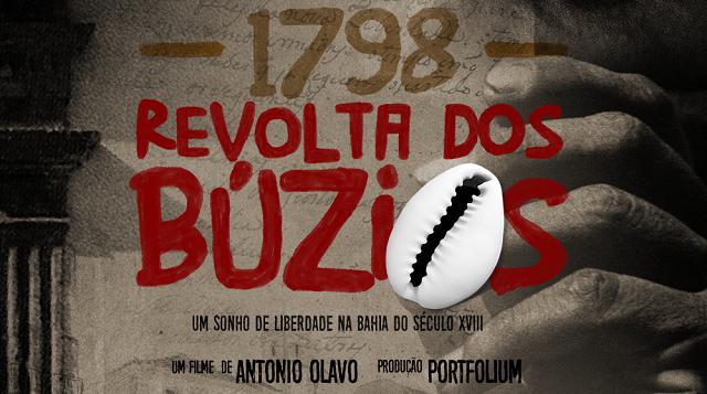 'Revolta dos Búzios' será exibido em Xique-Xique, Ponto Novo e Simões Filho
